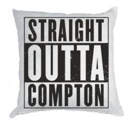 Подушка Straight outta compton - FatLine