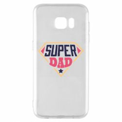 Чехол для Samsung S7 EDGE Super dad text