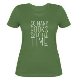Жіноча футболка Так багато книг так мало часу