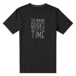 Чоловіча стрейчева футболка Так багато книг так мало часу