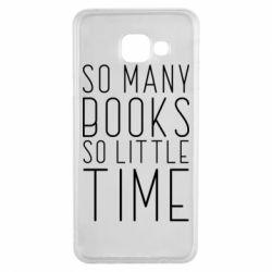 Чохол для Samsung A3 2016 Так багато книг так мало часу