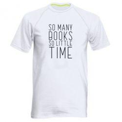 Чоловіча спортивна футболка Так багато книг так мало часу