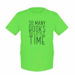 Дитяча футболка Так багато книг так мало часу