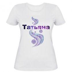 Женская футболка Татьяна