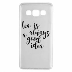 Чохол для Samsung A3 2015 Tea is always a good idea