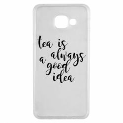 Чохол для Samsung A3 2016 Tea is always a good idea