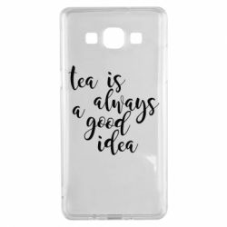 Чохол для Samsung A5 2015 Tea is always a good idea