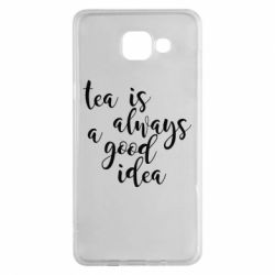 Чохол для Samsung A5 2016 Tea is always a good idea