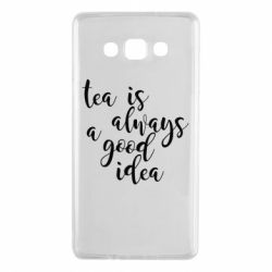 Чохол для Samsung A7 2015 Tea is always a good idea