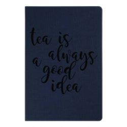 Блокнот А5 Tea is always a good idea