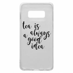 Чохол для Samsung S10e Tea is always a good idea