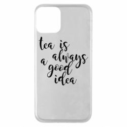 Чохол для iPhone 11 Tea is always a good idea
