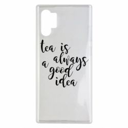 Чохол для Samsung Note 10 Plus Tea is always a good idea