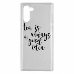Чохол для Samsung Note 10 Tea is always a good idea