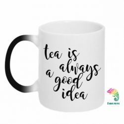 Кружка-хамелеон Tea is always a good idea
