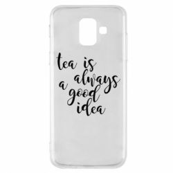 Чохол для Samsung A6 2018 Tea is always a good idea