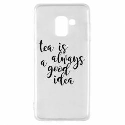 Чохол для Samsung A8 2018 Tea is always a good idea