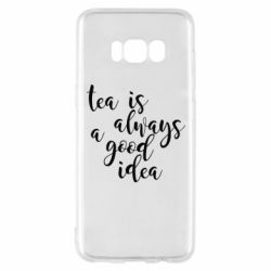 Чохол для Samsung S8 Tea is always a good idea