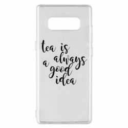 Чохол для Samsung Note 8 Tea is always a good idea