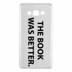 Чехол для Samsung A7 2015 The book was better. - FatLine
