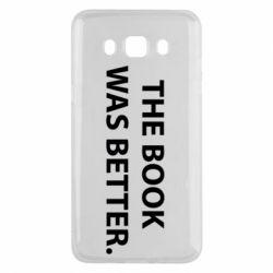 Чехол для Samsung J5 2016 The book was better. - FatLine