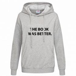 Женская толстовка The book was better. - FatLine