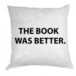 Подушка The book was better. - FatLine