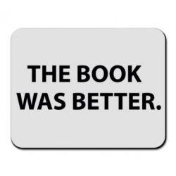 Коврик для мыши The book was better. - FatLine