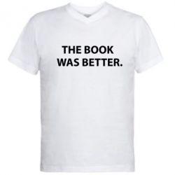 Мужская футболка  с V-образным вырезом The book was better. - FatLine