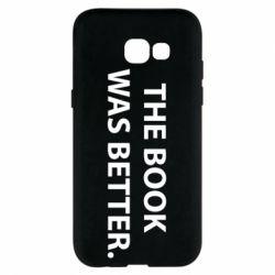 Чехол для Samsung A5 2017 The book was better. - FatLine