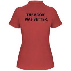 Женская футболка поло The book was better. - FatLine