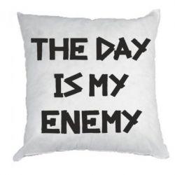 Подушка The day is my enemy