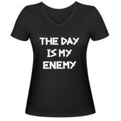 Женская футболка с V-образным вырезом The day is my enemy
