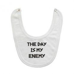 Слюнявчик  The day is my enemy