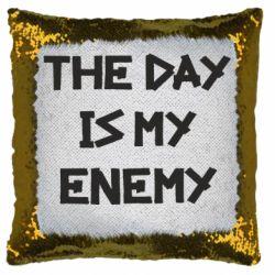 Подушка-хамелеон The day is my enemy