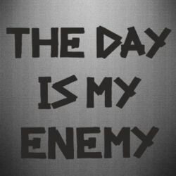 Наклейка The day is my enemy