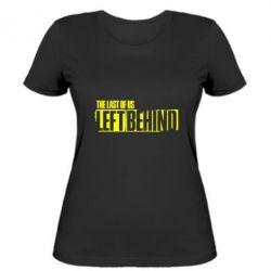 Жіноча футболка The Last of us Left Behind