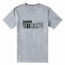 Чоловіча стрейчева футболка The Last of us Left Behind