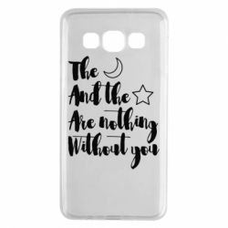 Чохол для Samsung A3 2015 The moon and the stars are nothing without you