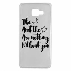Чохол для Samsung A7 2016 The moon and the stars are nothing without you