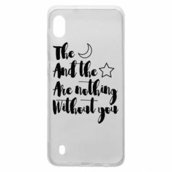 Чохол для Samsung A10 The moon and the stars are nothing without you