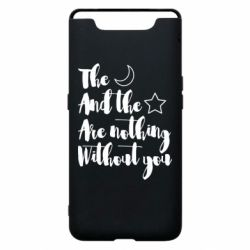 Чохол для Samsung A80 The moon and the stars are nothing without you