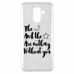 Купить Любовь и секс, Чехол для Samsung A6+ 2018 The moon and the stars are nothing without you, FatLine