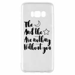 Чохол для Samsung S8 The moon and the stars are nothing without you