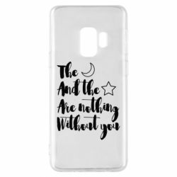 Чохол для Samsung S9 The moon and the stars are nothing without you