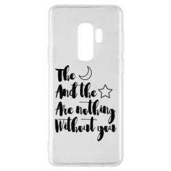 Чохол для Samsung S9+ The moon and the stars are nothing without you