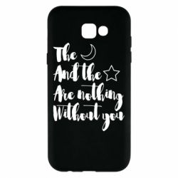 Чохол для Samsung A7 2017 The moon and the stars are nothing without you