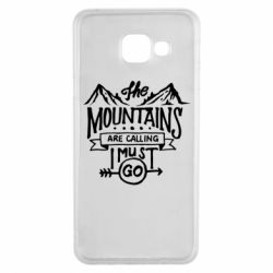 Чохол для Samsung A3 2016 The mountains are calling must go