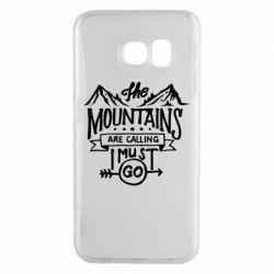 Чохол для Samsung S6 EDGE The mountains are calling must go
