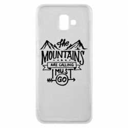 Чохол для Samsung J6 Plus 2018 The mountains are calling must go